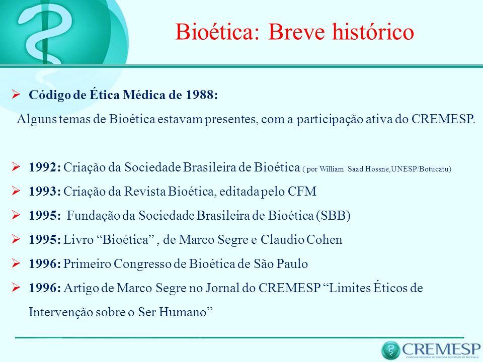 Código de Ética Médica de 1988: Alguns temas de Bioética estavam presentes, com a participação ativa do CREMESP. 1992: Criação da Sociedade Brasileira