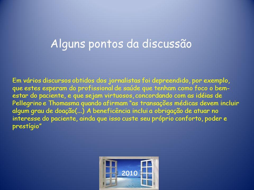 2010 Alguns pontos da discussão Em vários discursos obtidos dos jornalistas foi depreendido, por exemplo, que estes esperam do profissional de saúde q