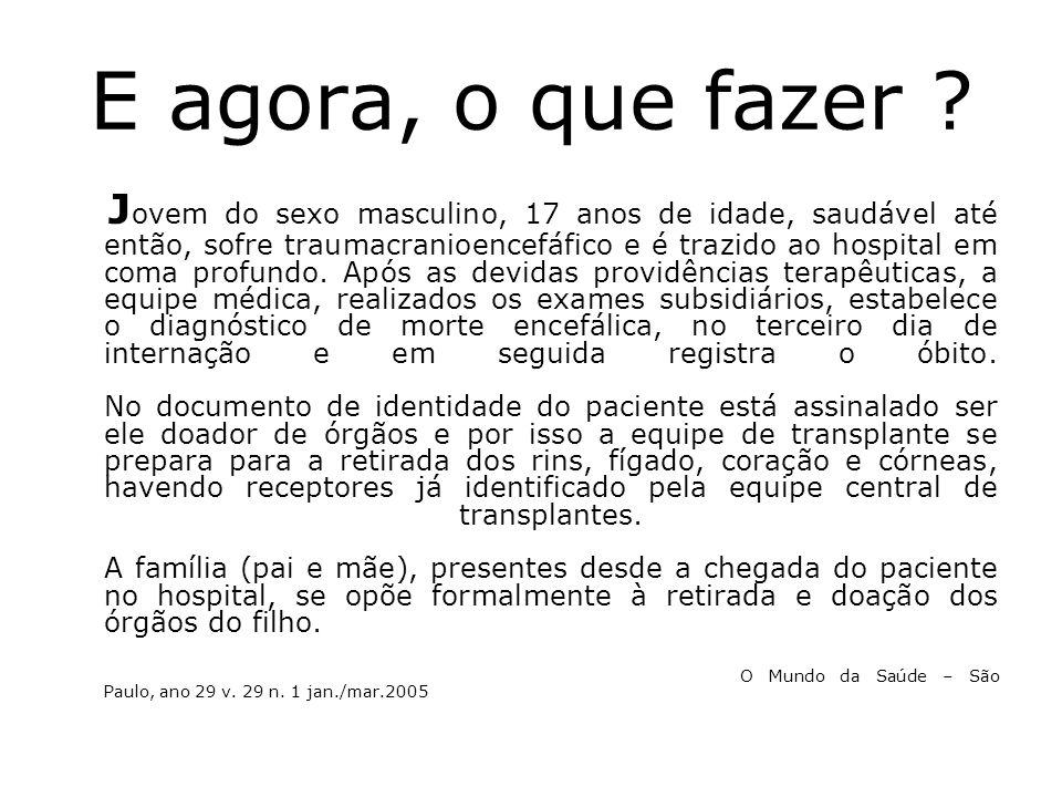 LEI FEDERAL N.º 9.434, DE 4 DE FEVEREIRO DE 1997 Dispõe sobre a remoção de órgãos, tecidos e partes do corpo humano para fins de transplante e tratamento e dá outras providências.