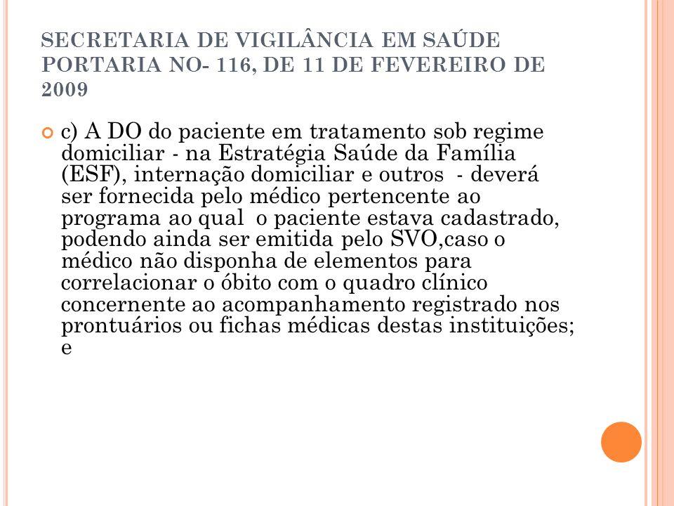 SECRETARIA DE VIGILÂNCIA EM SAÚDE PORTARIA NO- 116, DE 11 DE FEVEREIRO DE 2009 c) A DO do paciente em tratamento sob regime domiciliar - na Estratégia