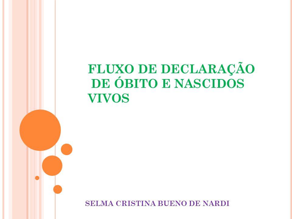 FLUXO DE DECLARAÇÃO DE ÓBITO E NASCIDOS VIVOS SELMA CRISTINA BUENO DE NARDI