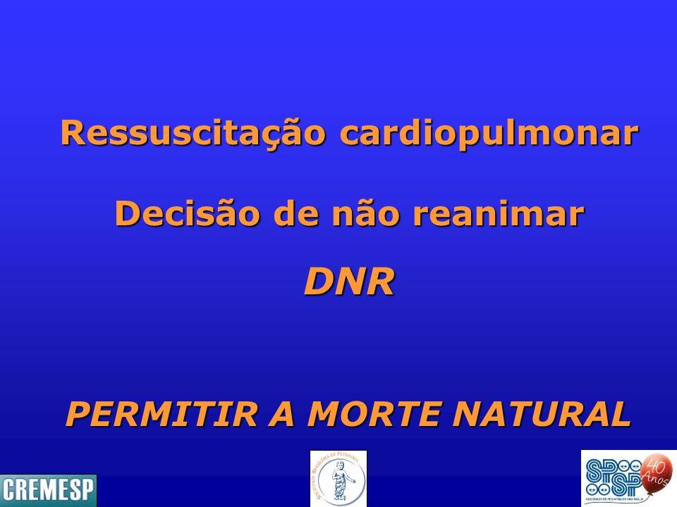 Ressuscitação cardiopulmonar Decisão de não reanimar DNR PERMITIR A MORTE NATURAL