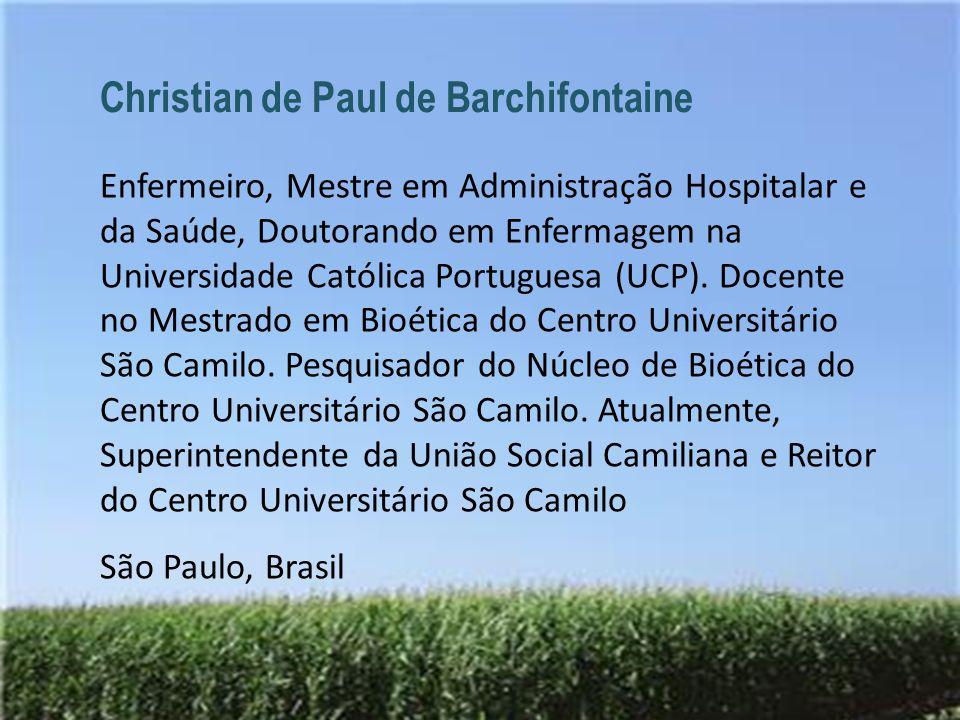 Christian de Paul de Barchifontaine Enfermeiro, Mestre em Administração Hospitalar e da Saúde, Doutorando em Enfermagem na Universidade Católica Portu