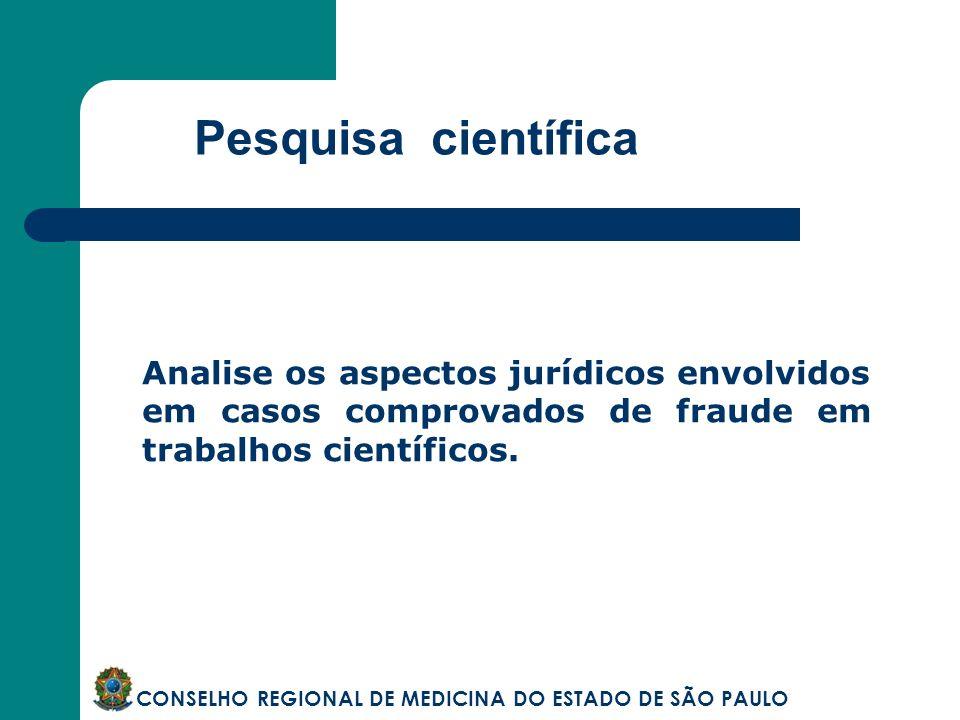 Pesquisa científica CONSELHO REGIONAL DE MEDICINA DO ESTADO DE SÃO PAULO Analise os aspectos jurídicos envolvidos em casos comprovados de fraude em tr