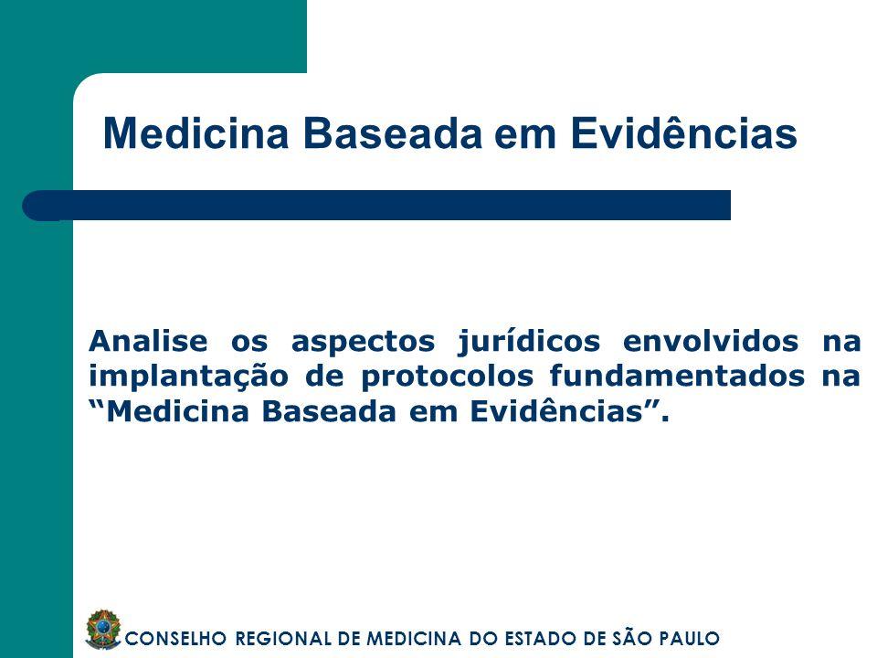 Medicina Baseada em Evidências CONSELHO REGIONAL DE MEDICINA DO ESTADO DE SÃO PAULO Analise os aspectos jurídicos envolvidos na implantação de protoco