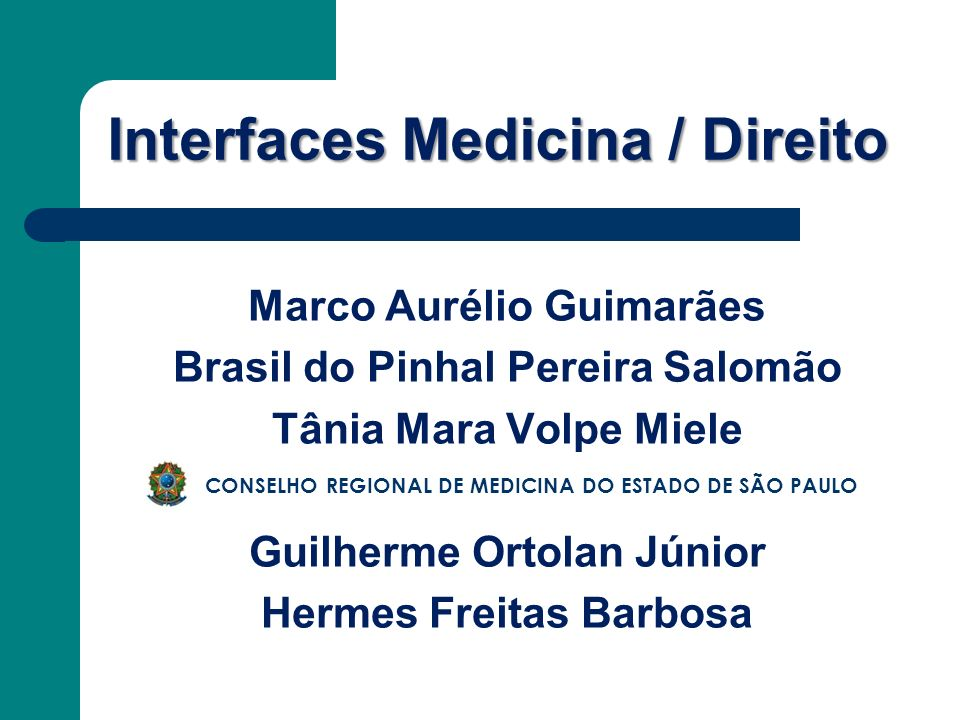 Interfaces Medicina / Direito Marco Aurélio Guimarães Brasil do Pinhal Pereira Salomão Tânia Mara Volpe Miele Guilherme Ortolan Júnior Hermes Freitas