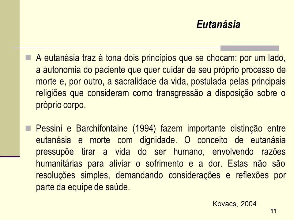 A Eutanásia - originalmente definida como a boa morte; no grego eu - bom e thanatos - morte. Nos dias de hoje, a isto acrescentou- se mais um sentido: