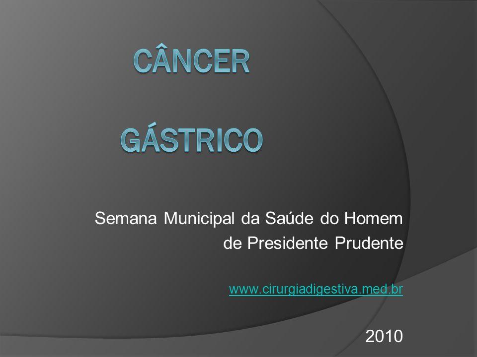 Semana Municipal da Saúde do Homem de Presidente Prudente www.cirurgiadigestiva.med.br 2010