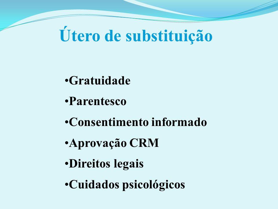 Útero de substituição Gratuidade Parentesco Consentimento informado Aprovação CRM Direitos legais Cuidados psicológicos