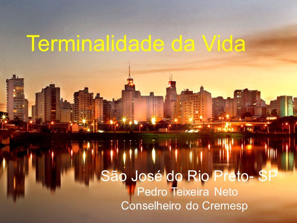 CREMESP Conselho Regional de Medicina do Estado de São Paulo Terminalidade da Vida São José do Rio Preto- SP Pedro Teixeira Neto Conselheiro do Cremes