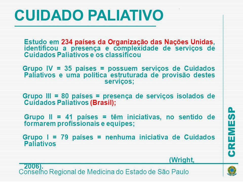 CREMESP Conselho Regional de Medicina do Estado de São Paulo Estudo em 234 países da Organização das Nações Unidas, identificou a presença e complexid