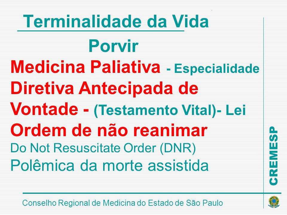 CREMESP Conselho Regional de Medicina do Estado de São Paulo Terminalidade da Vida Porvir Medicina Paliativa - Especialidade Diretiva Antecipada de Vo