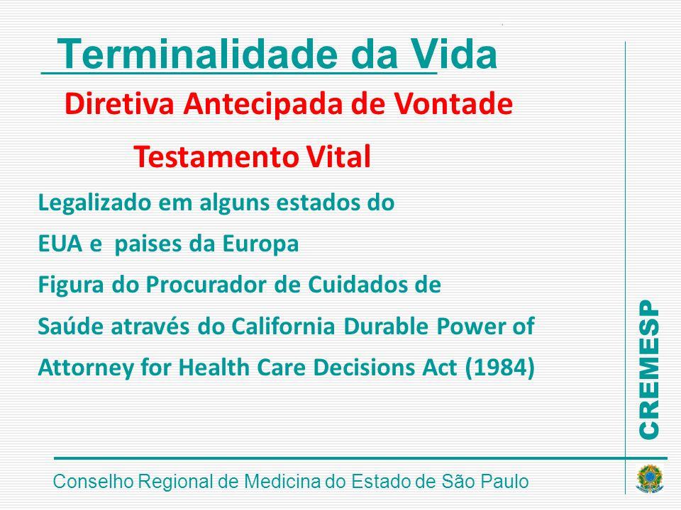 CREMESP Conselho Regional de Medicina do Estado de São Paulo Terminalidade da Vida Diretiva Antecipada de Vontade Testamento Vital Legalizado em algun