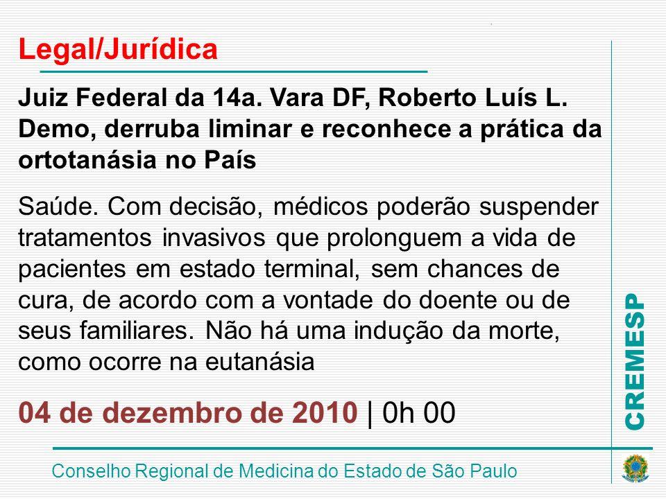 CREMESP Conselho Regional de Medicina do Estado de São Paulo Legal/Jurídica Juiz Federal da 14a. Vara DF, Roberto Luís L. Demo, derruba liminar e reco
