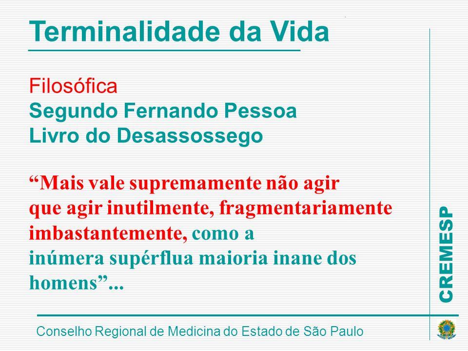 CREMESP Conselho Regional de Medicina do Estado de São Paulo Terminalidade da Vida Filosófica Segundo Fernando Pessoa Livro do Desassossego Mais vale