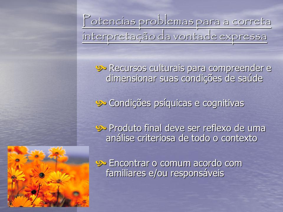 Potencias problemas para a correta interpretação da vontade expressa Recursos culturais para compreender e dimensionar suas condições de saúde Recurso