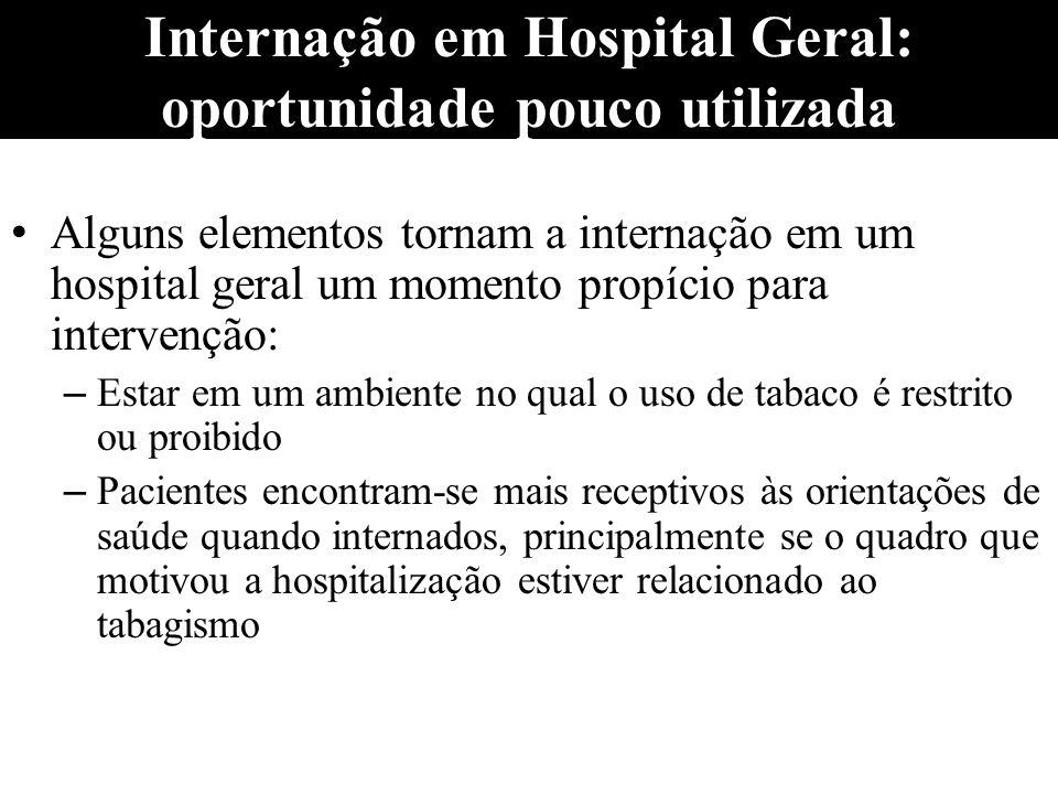 Internação em Hospital Geral: oportunidade pouco utilizada Alguns elementos tornam a internação em um hospital geral um momento propício para interven