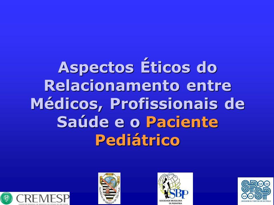 Aspectos Éticos do Relacionamento entre Médicos, Profissionais de Saúde e o Paciente Pediátrico