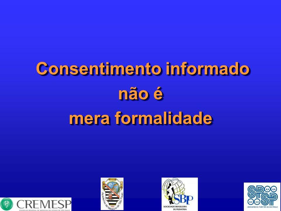 Consentimento informado Consentimento informado não é mera formalidade Consentimento informado Consentimento informado não é mera formalidade