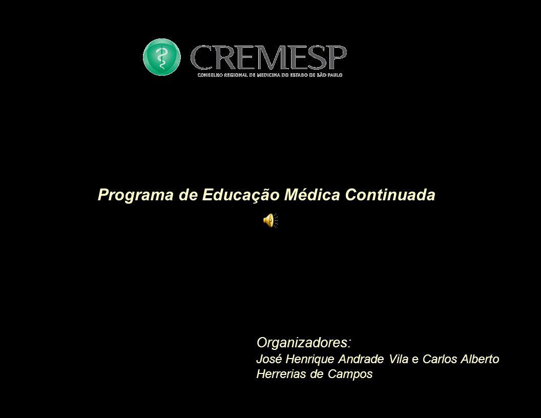 Organizadores: José Henrique Andrade Vila e Carlos Alberto Herrerias de Campos Programa de Educação Médica Continuada