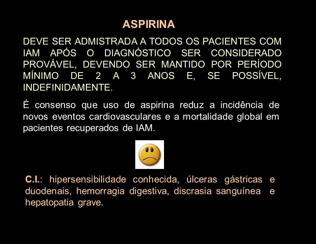É consenso que uso de aspirina reduz a incidência de novos eventos cardiovasculares e a mortalidade global em pacientes recuperados de IAM. ASPIRINA D