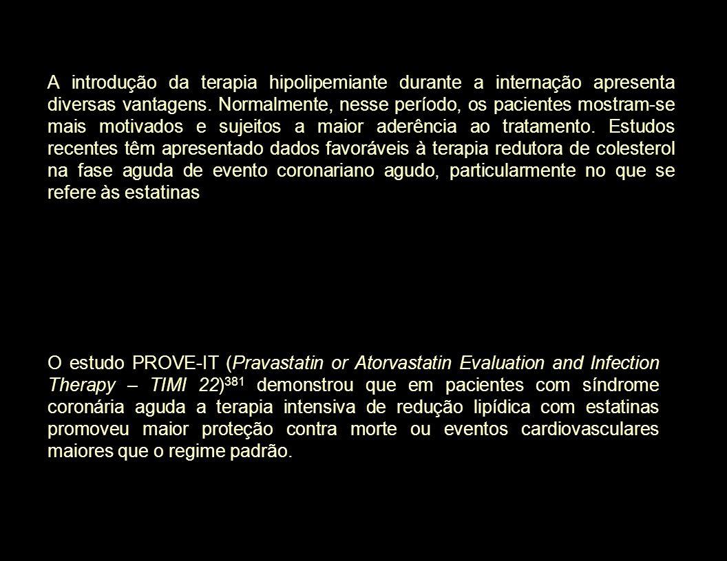 O estudo PROVE-IT (Pravastatin or Atorvastatin Evaluation and Infection Therapy – TIMI 22) 381 demonstrou que em pacientes com síndrome coronária agud