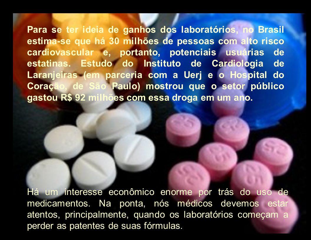 Para se ter ideia de ganhos dos laboratórios, no Brasil estima-se que há 30 milhões de pessoas com alto risco cardiovascular e, portanto, potenciais u