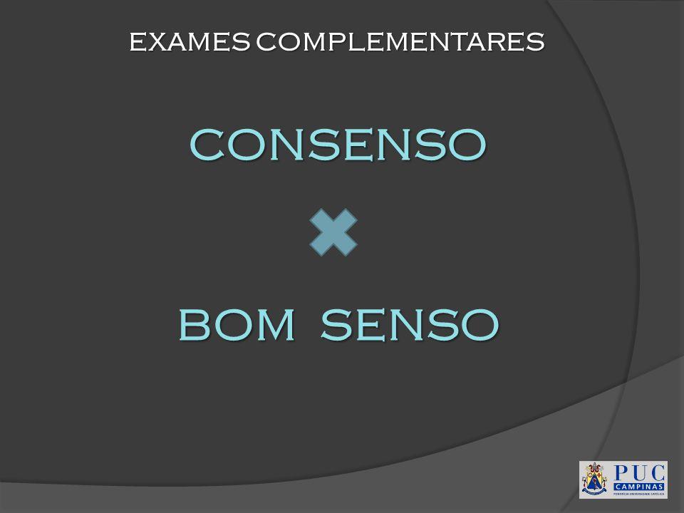 CONSENSO BOM SENSO BOM SENSO EXAMES COMPLEMENTARES