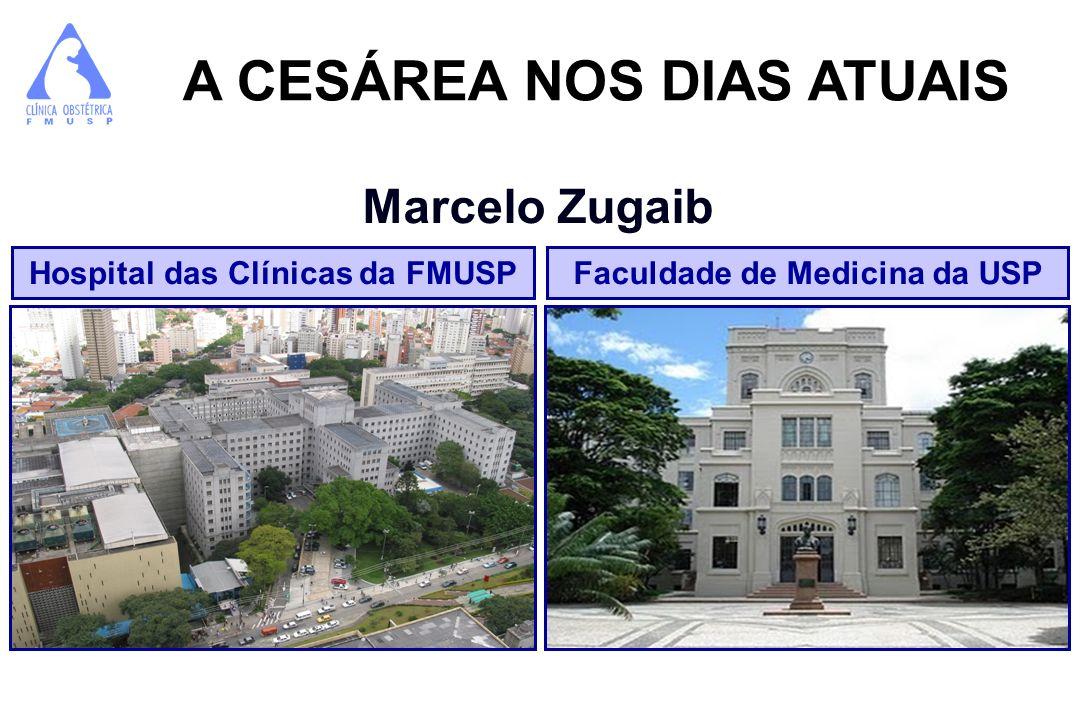 A CESÁREA NOS DIAS ATUAIS Marcelo Zugaib Faculdade de Medicina da USPHospital das Clínicas da FMUSP