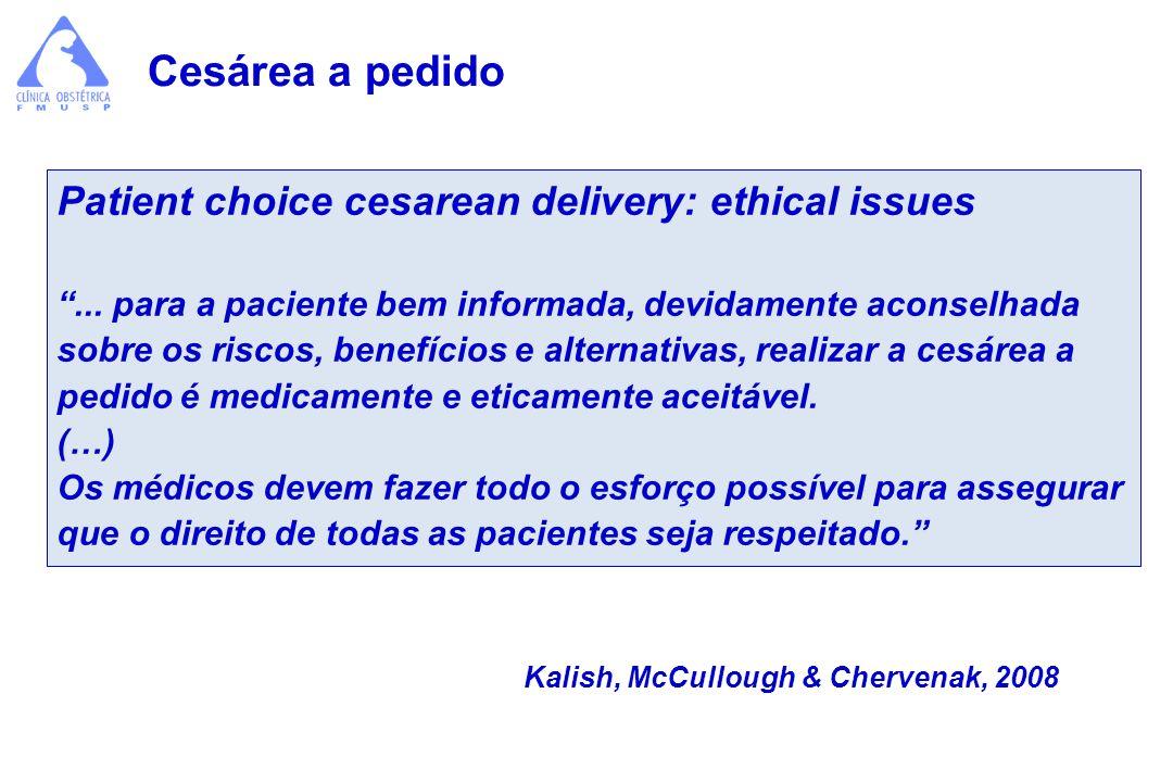 Patient choice cesarean delivery: ethical issues... para a paciente bem informada, devidamente aconselhada sobre os riscos, benefícios e alternativas,