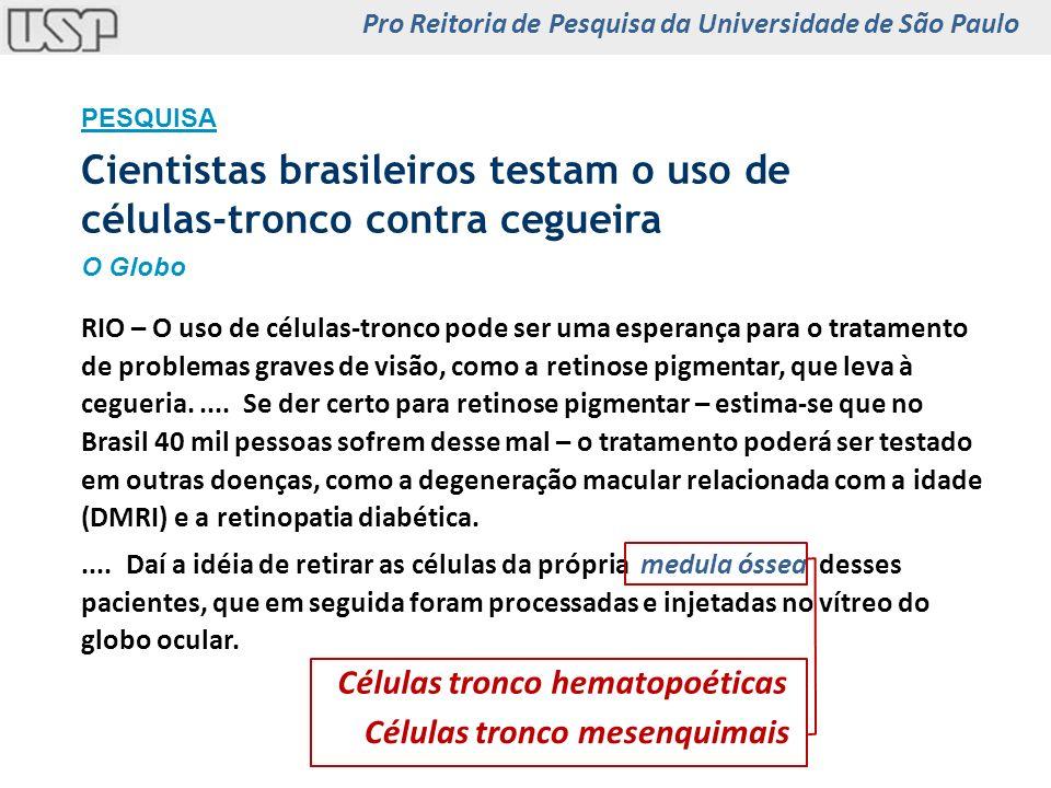 Cientistas brasileiros testam o uso de células-tronco contra cegueira PESQUISA O Globo RIO – O uso de células-tronco pode ser uma esperança para o tra