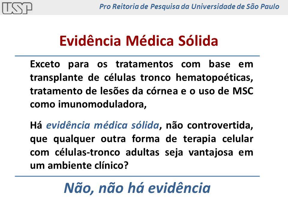 Não, não há evidência Há evidência médica sólida, não controvertida, que qualquer outra forma de terapia celular com células-tronco adultas seja vanta