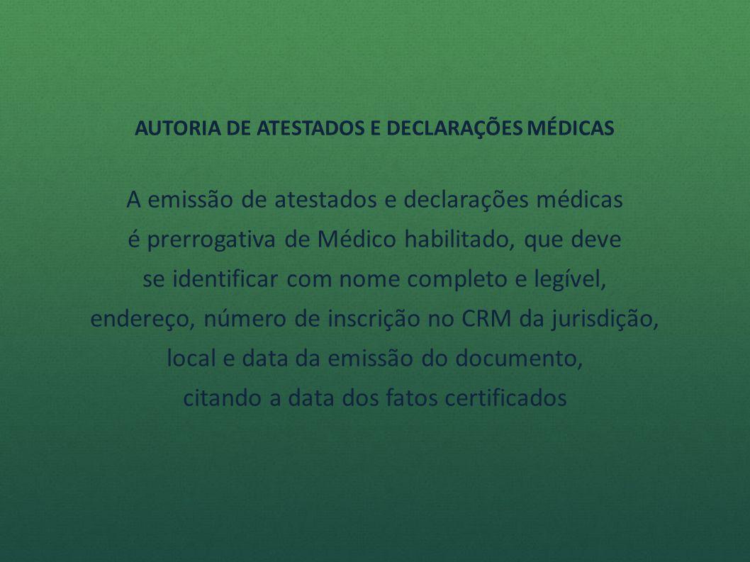FÉ PÚBLICA e PRESUNÇÃO DE VERDADE A validade e os efeitos do documento decorrem de lei federal que confere ao médico o poder de atestar, com fé pública, os atos profissionais pertinentes ao exercício da Medicina.