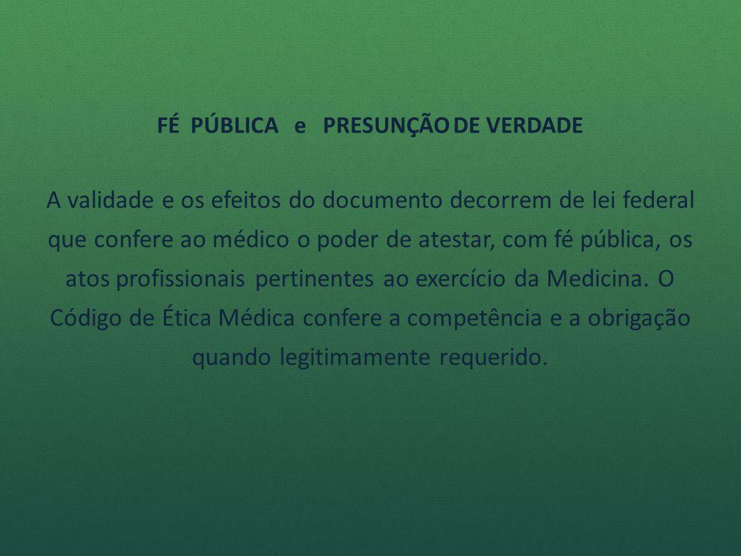 CONTEÚDO IDEOLÓGICO DOS DOCUMENTOS MÉDICOS O texto deve materializar a constatação pessoal da ocorrência de fatos médicos, suas possíveis conseqüências, podendo gerar direitos e obrigações.