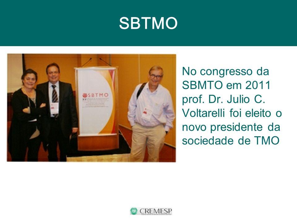 SBTMO No congresso da SBMTO em 2011 prof. Dr. Julio C. Voltarelli foi eleito o novo presidente da sociedade de TMO