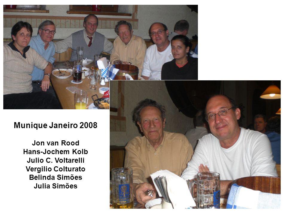 Munique Janeiro 2008 Jon van Rood Hans-Jochem Kolb Julio C. Voltarelli Vergilio Colturato Belinda Simões Julia Simões