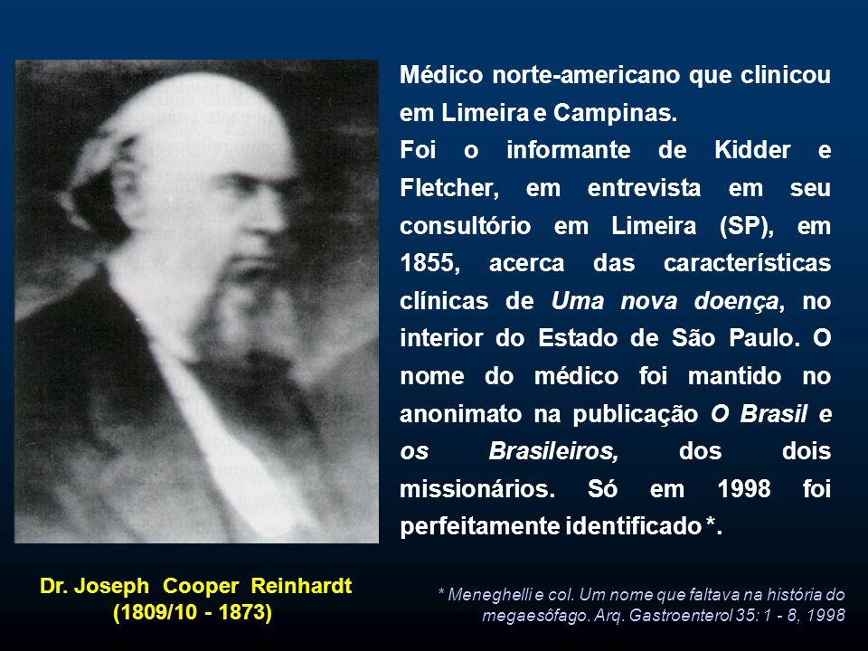 Dr. Joseph Cooper Reinhardt (1809/10 - 1873) Médico norte-americano que clinicou em Limeira e Campinas. Foi o informante de Kidder e Fletcher, em entr