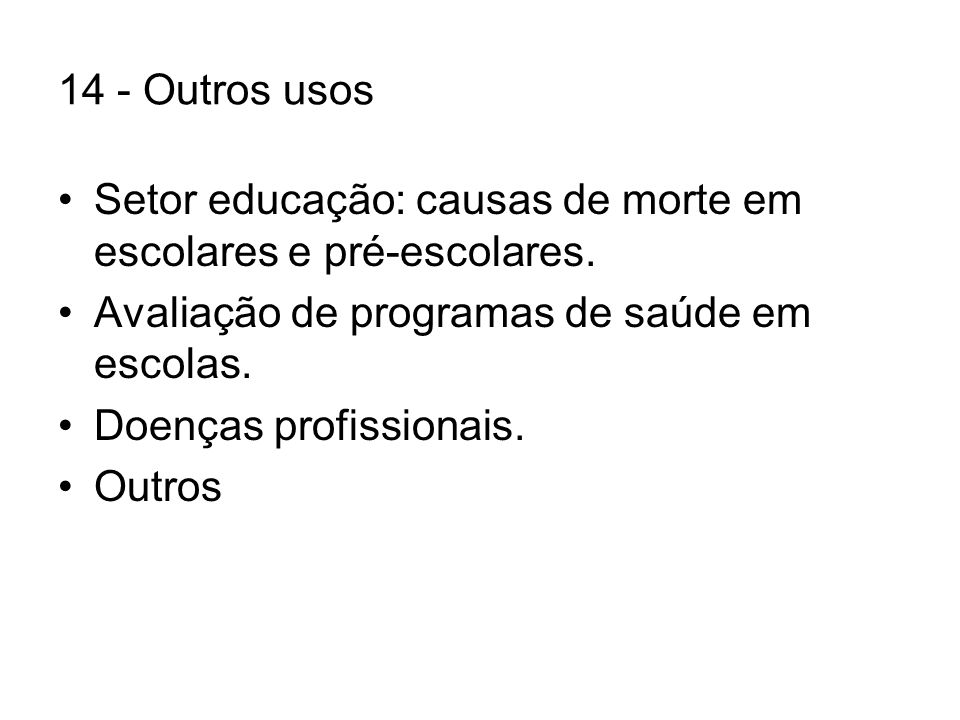 14 - Outros usos Setor educação: causas de morte em escolares e pré-escolares.
