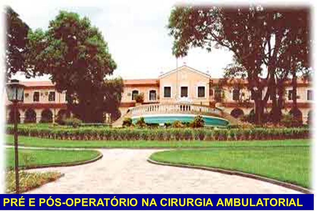 PRÉ E PÓS-OPERATÓRIO NA CIRURGIA AMBULATORIAL