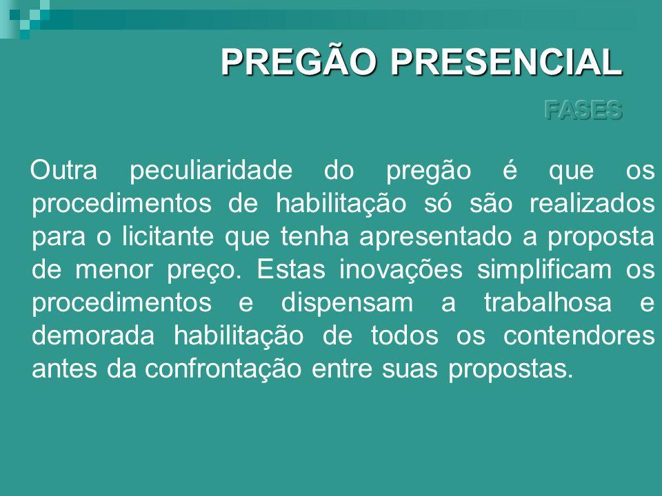 VI - HABILITAÇÃO – A fase de habilitação tem lugar depois de classificadas as propostas e realizadas o seu julgamento, identificada aquela de menor pr
