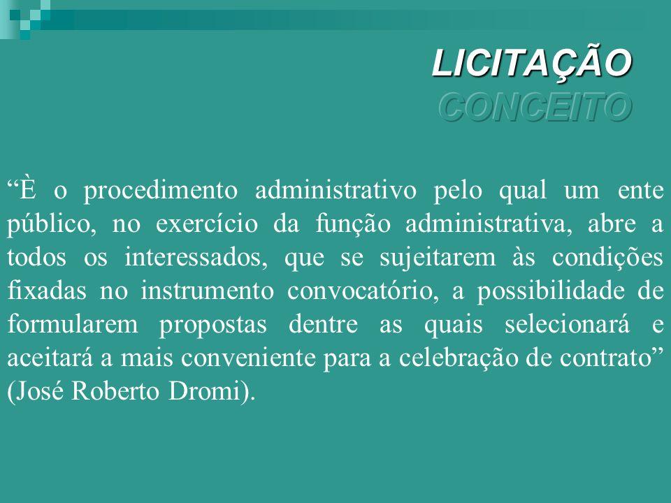 Licitação é o procedimento administrativo mediante o qual a Administração Pública seleciona a proposta mais vantajosa para o contrato de seu interesse