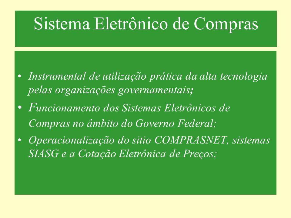 Sistema Eletrônico de Compras Instrumental de utilização prática da alta tecnologia pelas organizações governamentais; F uncionamento dos Sistemas Ele