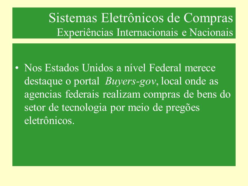 Sistemas Eletrônicos de Compras Experiências Internacionais e Nacionais Nos Estados Unidos a nível Federal merece destaque o portal Buyers-gov, local