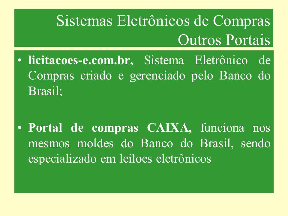 Sistemas Eletrônicos de Compras Outros Portais licitacoes-e.com.br, Sistema Eletrônico de Compras criado e gerenciado pelo Banco do Brasil; Portal de