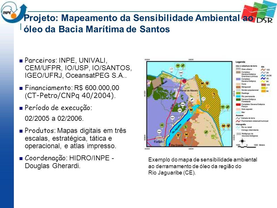 Projeto: Mapeamento da Sensibilidade Ambiental ao óleo da Bacia Marítima de Santos Parceiros : INPE, UNIVALI, CEM/UFPR, IO/USP, IO/SANTOS, IGEO/UFRJ,