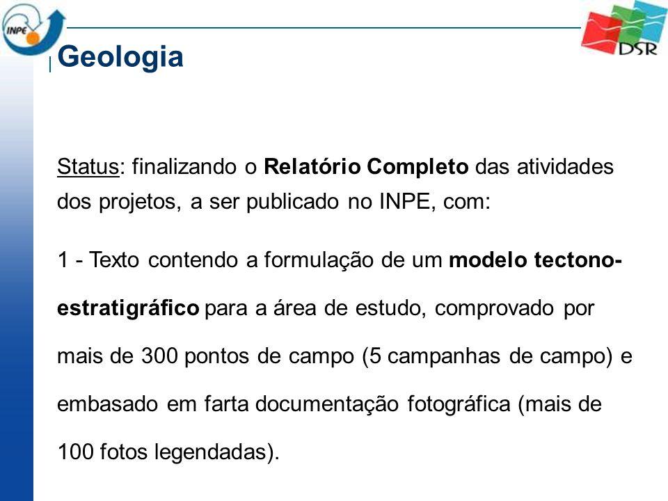 Status: finalizando o Relatório Completo das atividades dos projetos, a ser publicado no INPE, com: 1 - Texto contendo a formulação de um modelo tecto