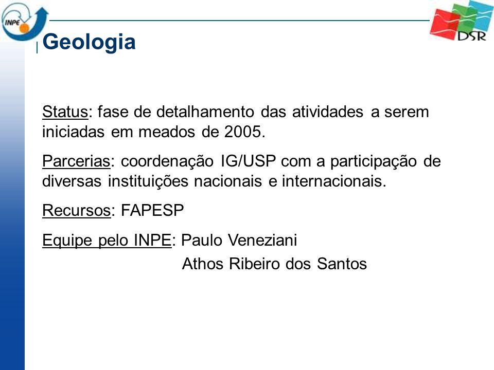 Status: fase de detalhamento das atividades a serem iniciadas em meados de 2005. Parcerias: coordenação IG/USP com a participação de diversas institui