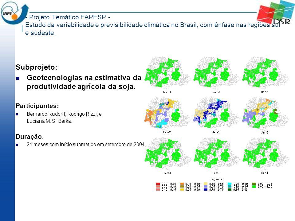 - Projeto Temático FAPESP - Estudo da variabilidade e previsibilidade climática no Brasil, com ênfase nas regiões sul e sudeste. Subprojeto: Geotecnol