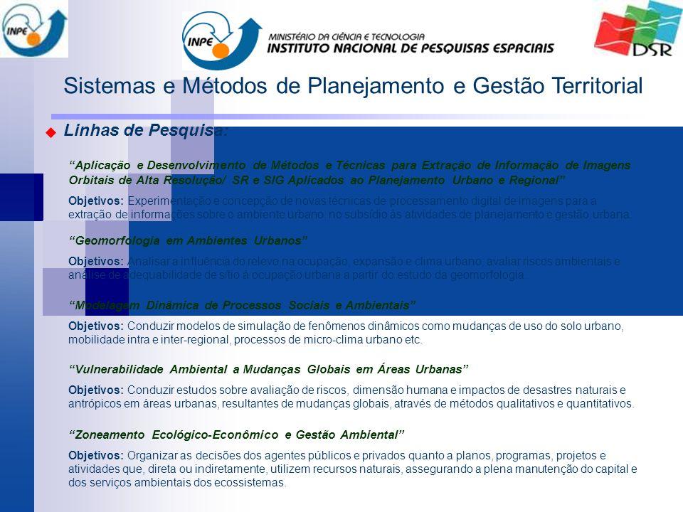 Sistemas e Métodos de Planejamento e Gestão Territorial Linhas de Pesquisa: Aplicação e Desenvolvimento de Métodos e Técnicas para Extração de Informa