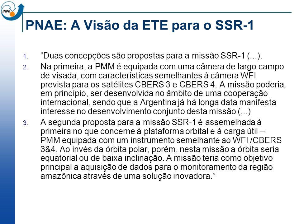 PNAE: A Visão da ETE para o SSR-1 Duas concepções são propostas para a missão SSR-1 (...). Na primeira, a PMM é equipada com uma câmera de largo campo